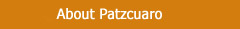 Pátzcuaro Language School: Spanish School in Mexico - About Pátzcuaro Page